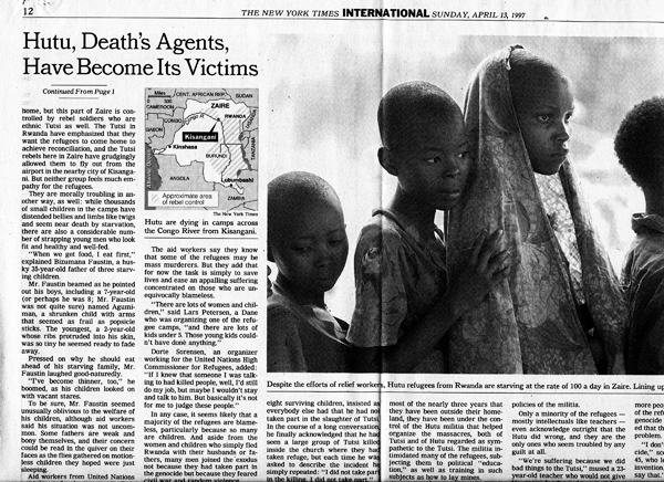 The Western media (and many Western officials who are now known) supported the dehumanization of Hutu people, and it followed this with support for their mass murder by the forces of the RPF, UPDF, and Pentagon.  Photo of the New York Times, 13 April 1997.